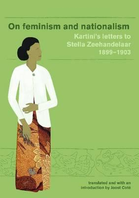 On Feminism And Nationalism By Cote, Joost/ Kartini/ Mohamad, Gunawan